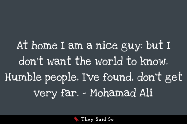 At home I am a nice guy: but I don't want the... | Mohamad Ali