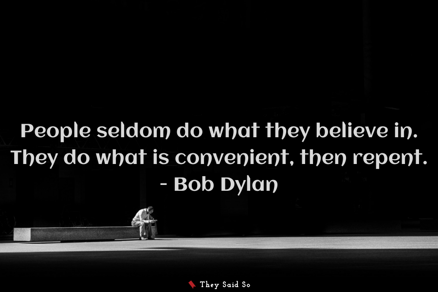 People seldom do what they...