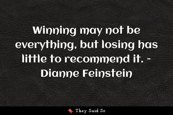 Winning may not be everything,...