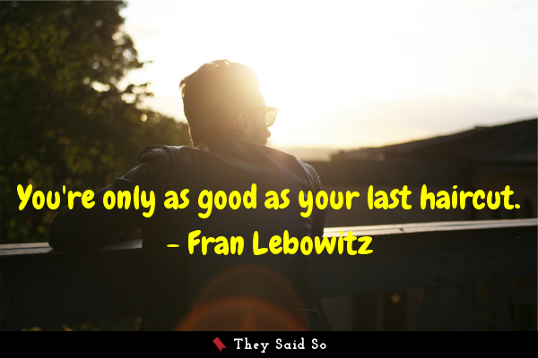 You're only as good as your last...
