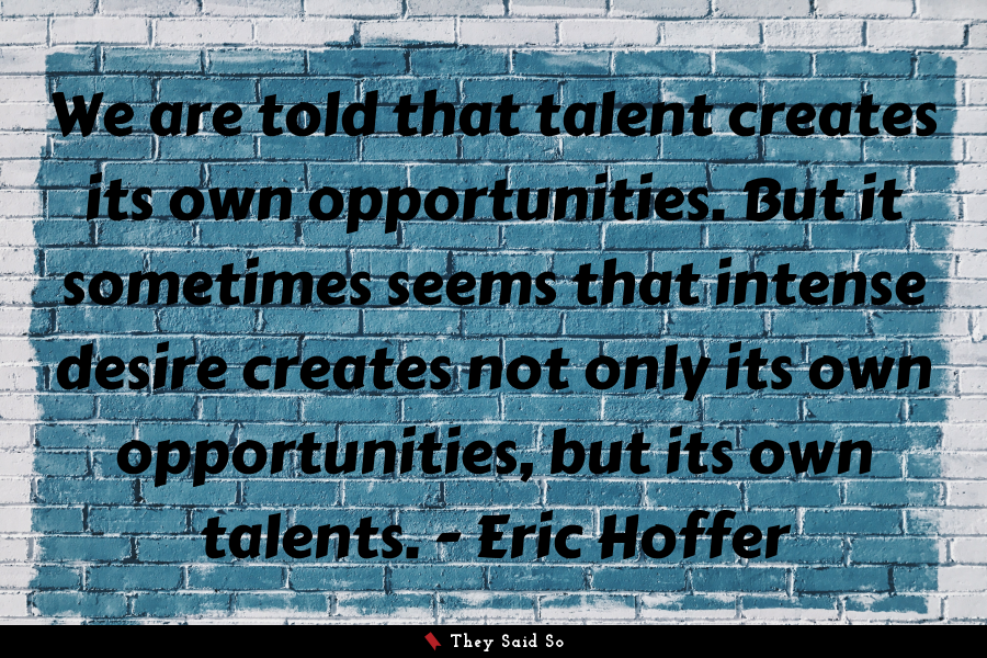 A quote by Eric Hoffer