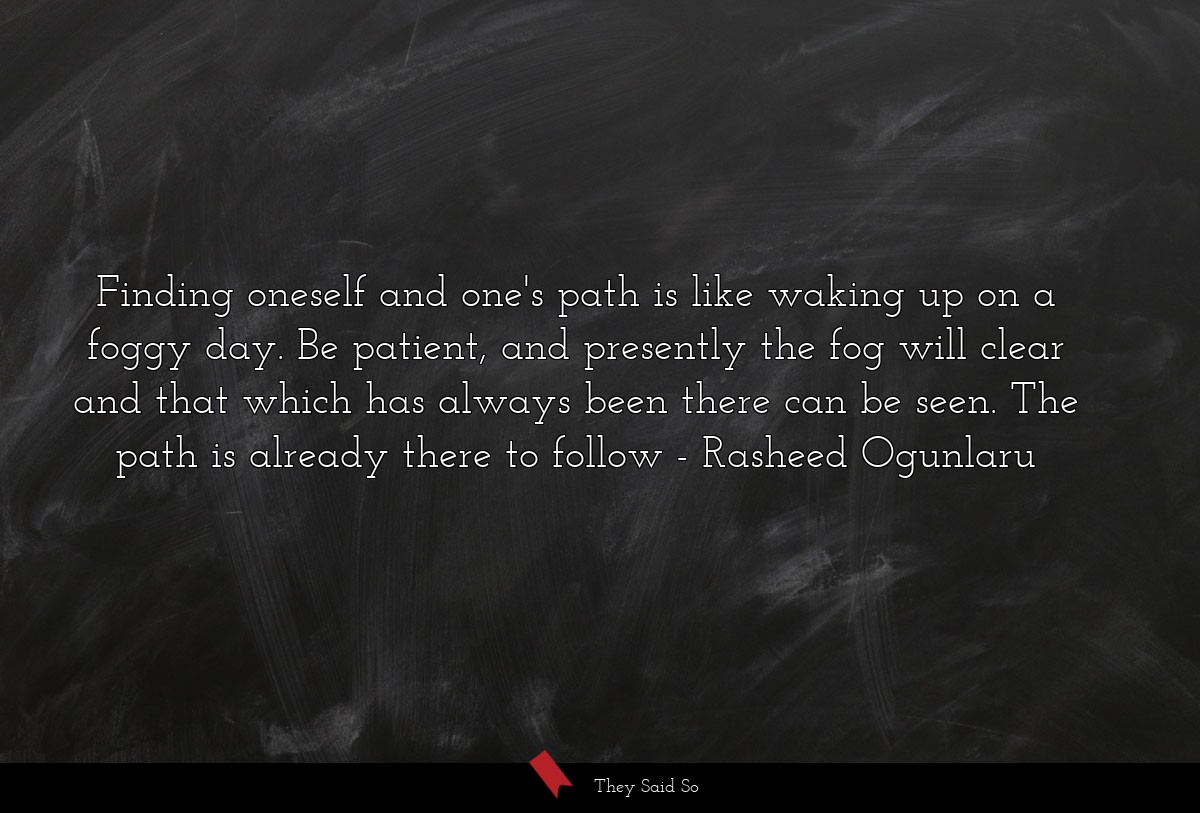 Finding oneself and one's path is like waking up... | Rasheed Ogunlaru