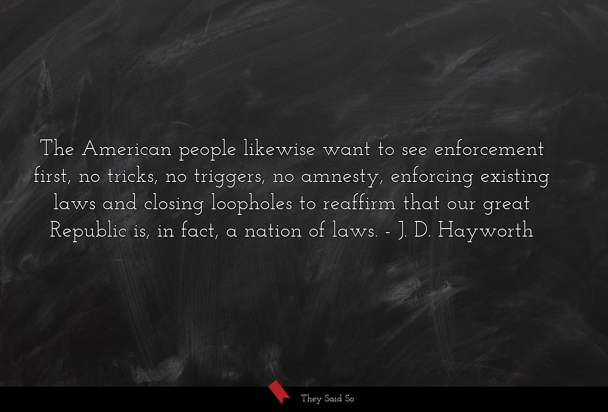 The American people likewise want to see... | J. D. Hayworth