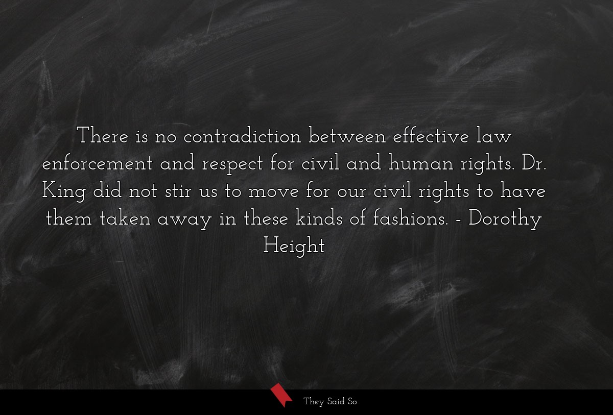 There is no contradiction between effective law... | Dorothy Height