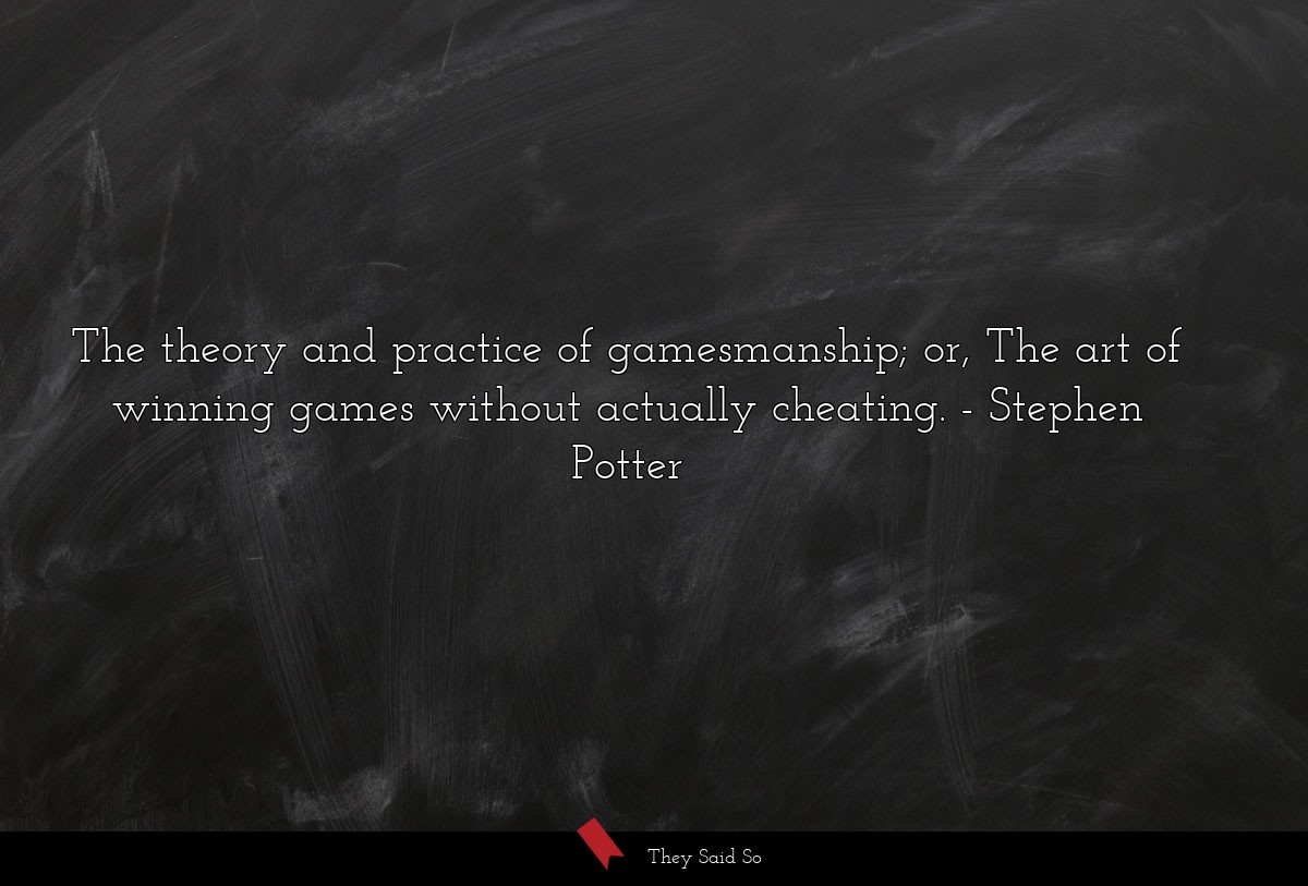 The theory and practice of gamesmanship; or, The... | Stephen Potter
