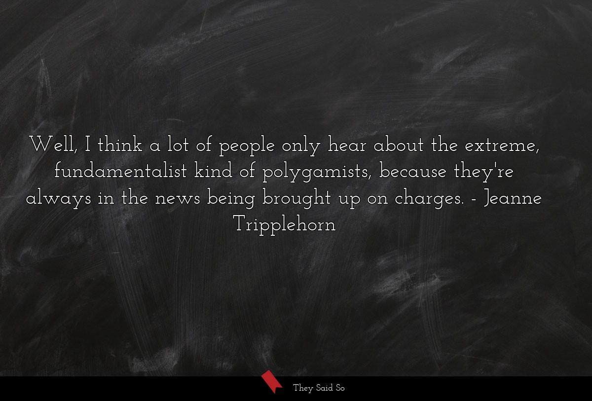 Well, I think a lot of people only hear about the... | Jeanne Tripplehorn