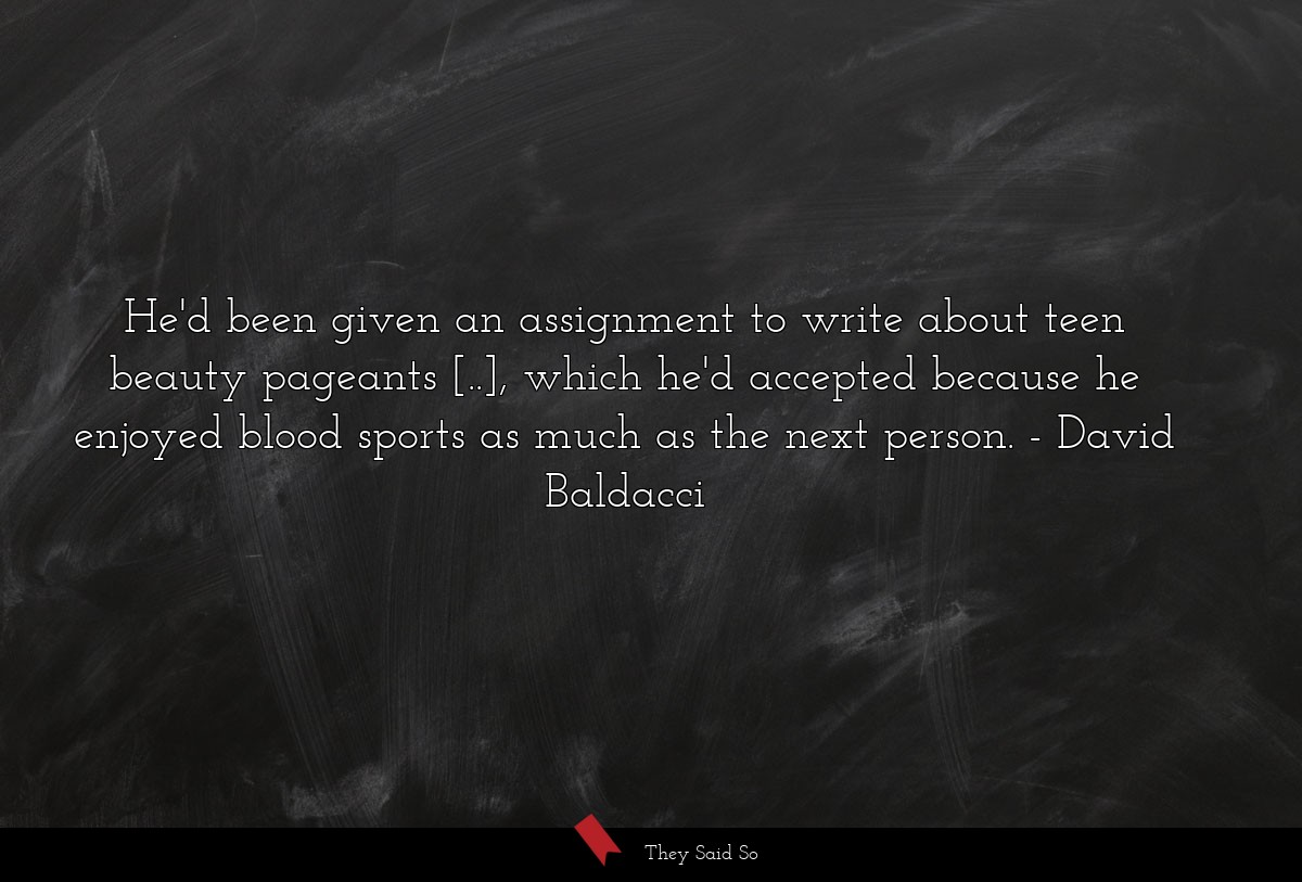 He'd been given an assignment to write about teen... | David Baldacci