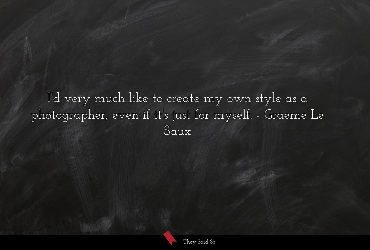 I'd very much like to create my own style as a... | Graeme Le Saux