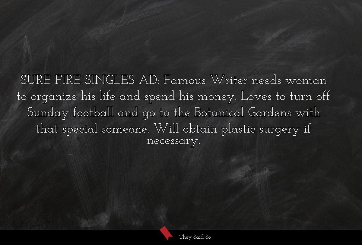 SURE FIRE SINGLES AD: Famous Writer needs woman...