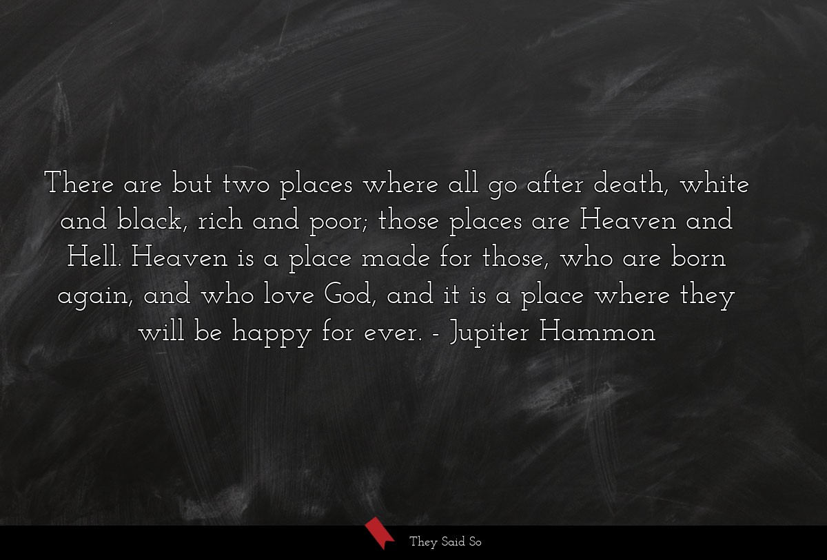 There are but two places where all go after... | Jupiter Hammon