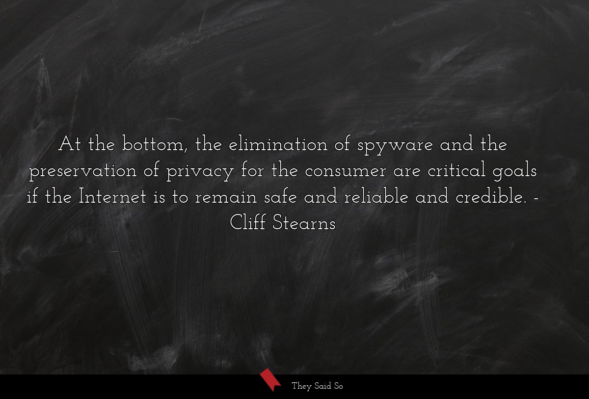 At the bottom, the elimination of spyware and the... | Cliff Stearns