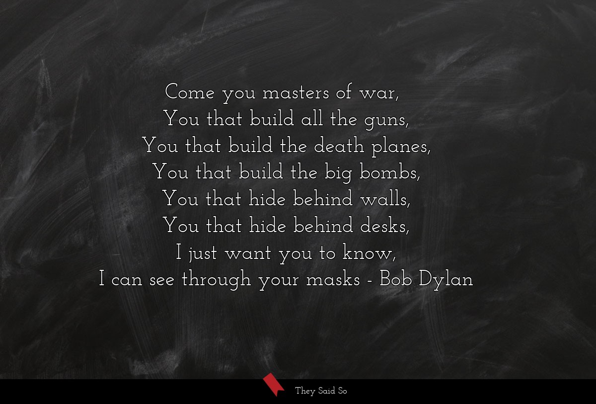 Come you masters of war, 