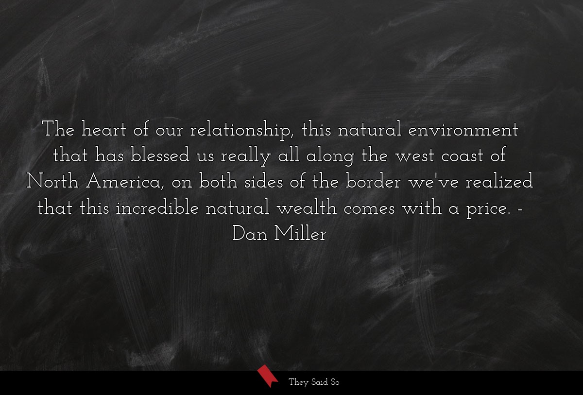 The heart of our relationship, this natural... | Dan Miller